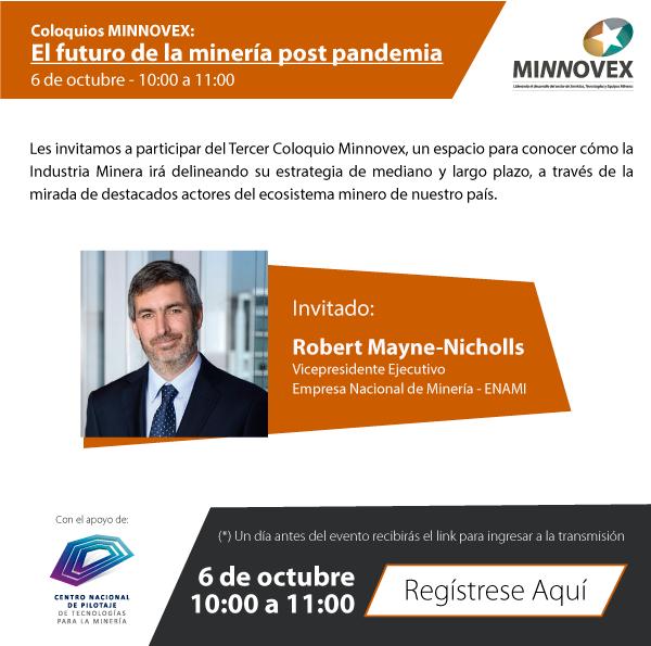 Roberto Mayne-Nichols es el invitado para el coloquio de Minnovex sobre futuro de la minería post pandemia